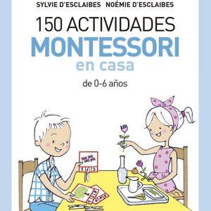 150 actividades Montessori en casa (Tu hijo y tú) - Sylvie Esclaibes