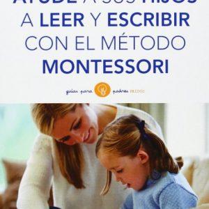 Ayude a sus hijos a leer y escribir con el método Montessori - Lynne Lawrence