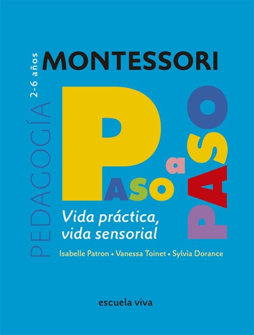 Vida práctica - Vida sensorial. Montessori Paso a Paso - Vanessa Toinet