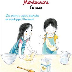Pequeñas historias Montessori. En casa: Los primeros cuentos inspirados en la pedagogía Montessori - Eve Herrmann